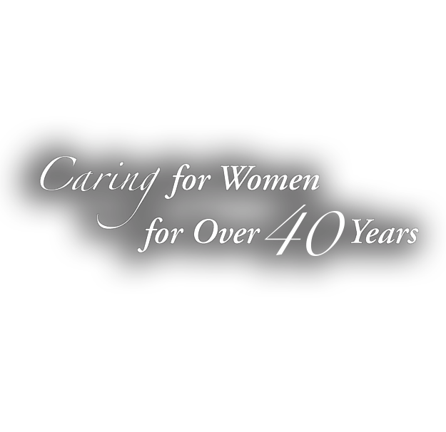 Caring for Women for Over 40 Years